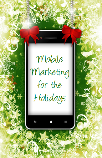 Mobile Marketing for the Holidays